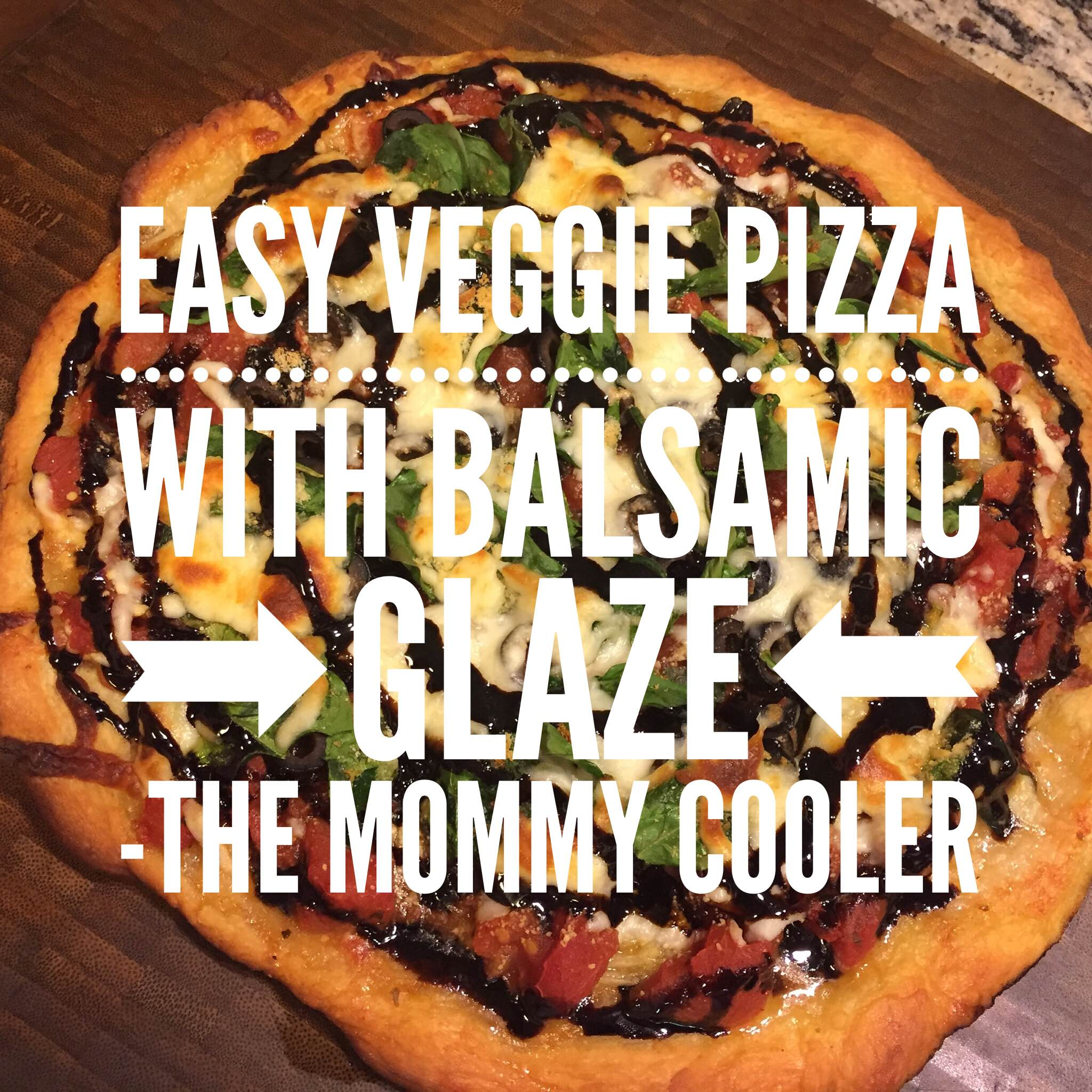 Want To Make Family Night Or A Girls Night Easy Make This Easy Veggie Pizza With Balsamic Glaze The Mommy Cooler